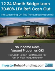 INVESTOR CASH OUT REFINANCE  - 12 MONTH TERM UP TO 80% LTV! -AK